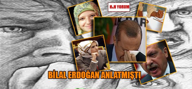 Bilal Erdoğan anlatmıştı