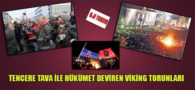 Tencere tava ile hükümet deviren Viking torunları