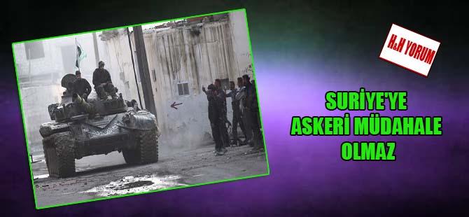 Suriye'ye askeri müdahale olmaz