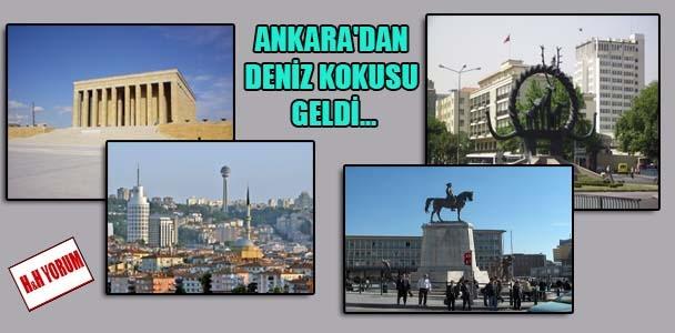 Ankara'dan deniz kokusu geldi…