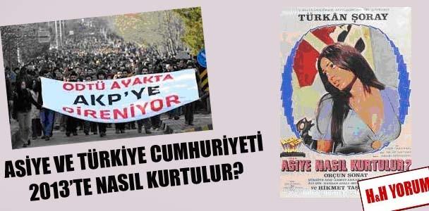 Asiye ve Türkiye Cumhuriyeti 2013'te nasıl kurtulur?