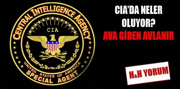 CIA'da neler oluyor? Ava giden avlanır