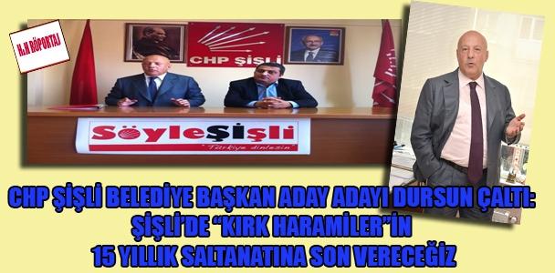 """CHP Şişli Belediye Başkan Aday Adayı Dursun Çaltı: Şişli'de """"kırk haramiler""""in 15 yıllık saltanatına son vereceğiz"""