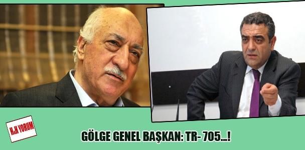 Gölge Genel Başkan:TR 705 !..
