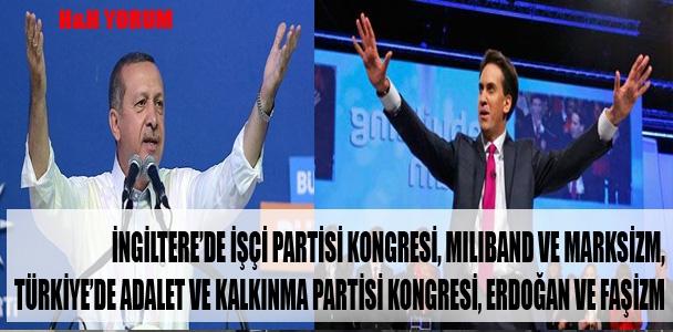 İngiltere'de İşçi Partisi Kongresi, Miliband ve Marksizm, Türkiye'de Adalet ve Kalkınma Partisi kongresi, Erdoğan ve Faşizm