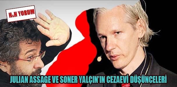 Julien Assage ve Soner Yalçın'ın cezaevi düşünceleri