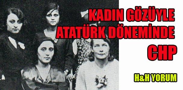Kadın gözüyle Atatürk döneminde  CHP