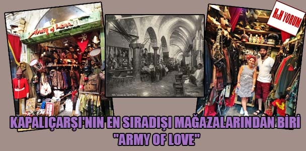 "Kapalıçarşı'nın en sıradışı mağazalarından biri ""army of love"""