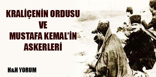 Kraliçenin ordusu ve Mustafa Kemal'in askerleri