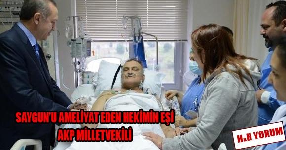 Saygun'u ameliyat eden hekimin eşi AKP milletvekili