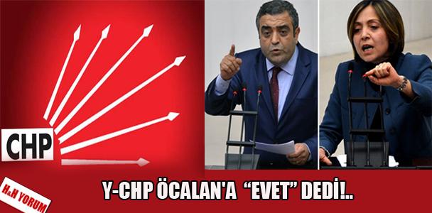 """Y-CHP Öcalan'a """"evet"""" dedi!…"""