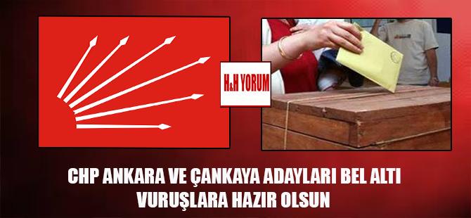 CHP Ankara ve Çankaya adayları bel altı vuruşlara hazır olsun