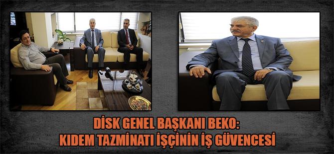 DİSK Genel Başkanı Beko: Kıdem tazminatı işçinin iş güvencesi