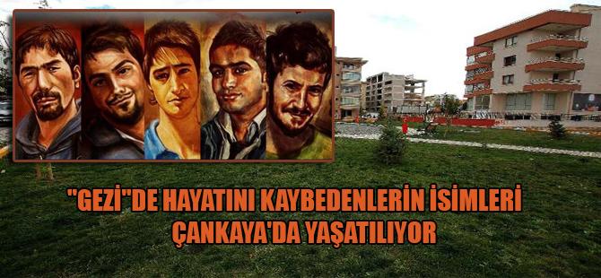 """""""Gezi""""de hayatını kaybedenlerin isimleri Çankaya'da yaşatılıyor"""