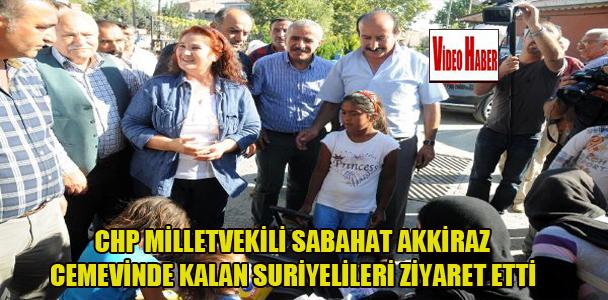 CHP Milletvekili Sabahat Akkiraz, cemevinde kalan Suriye'lileri ziyaret etti