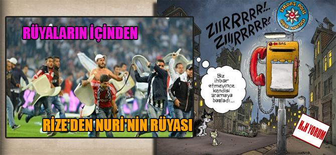 Rize'den Nuri'nin rüyası