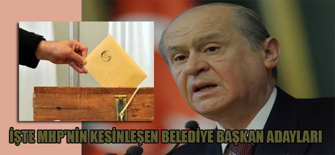 İşte MHP'nin kesinleşen belediye başkan adayları