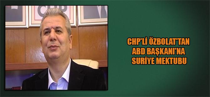 CHP'li Özbolat'tan ABD Başkanı'na Suriye mektubu