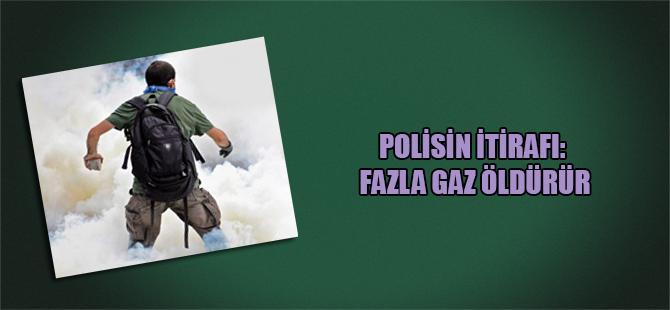 Polisin itirafı: Fazla gaz öldürür