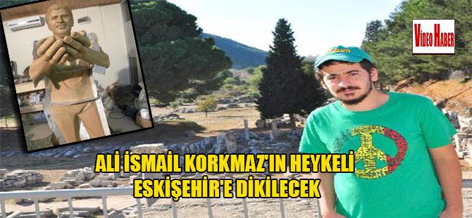 Ali İsmail Korkmaz'ın heykeli Eskişehir'e dikilecek