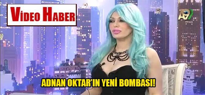 Adnan Oktar'ın yeni bombası!