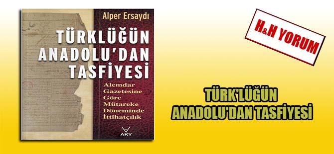 Türk'lüğün Anadolu'dan tasfiyesi