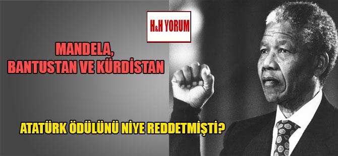 Mandela, Bantustan ve Kürdistan!  Atatürk ödülünü niye reddetmişti?