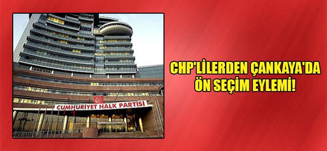 CHP'lilerden Çankaya'da ön seçim eylemi!