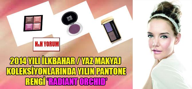 2014 Yılı İlkbahar / Yaz makyaj koleksiyonlarında yılın pantone rengi 'Radıant orchıd'