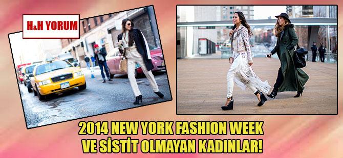 2014 New York Fashıon Week ve sistit olmayan kadınlar!