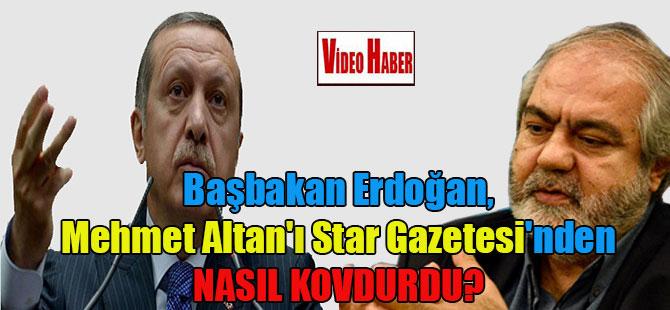 Başbakan Erdoğan, Mehmet Altan'ı Star Gazetesi'nden nasıl kovdurdu?