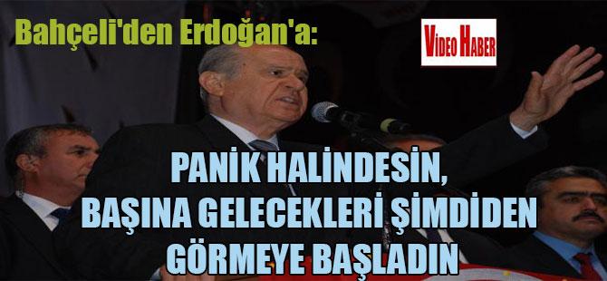 Bahçeli'den Erdoğan'a: Panik halindesin, başına gelecekleri şimdiden görmeye başladın