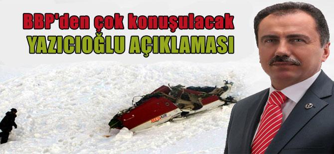 BBP'den çok konuşulacak Yazıcıoğlu açıklaması