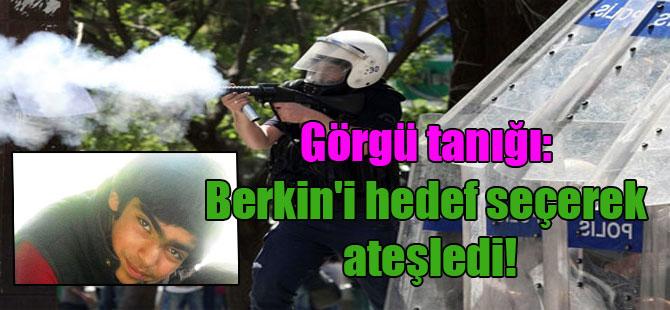 Görgü tanığı: Berkin'i hedef seçerek ateşledi!