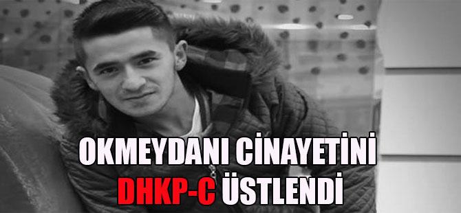 Okmeydanı cinayetini DHKP-C üstlendi