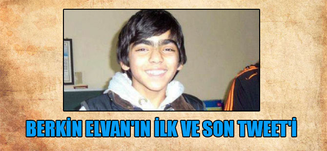 Berkin Elvan'ın ilk ve son tweet'i