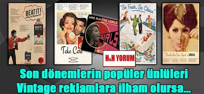 Son dönemlerin popüler ünlüleri Vintage reklamlara ilham olursa…