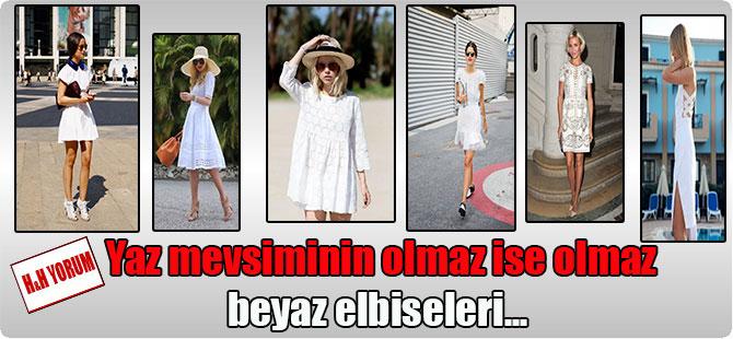 Yaz mevsiminin olmaz ise olmaz beyaz elbiseleri…