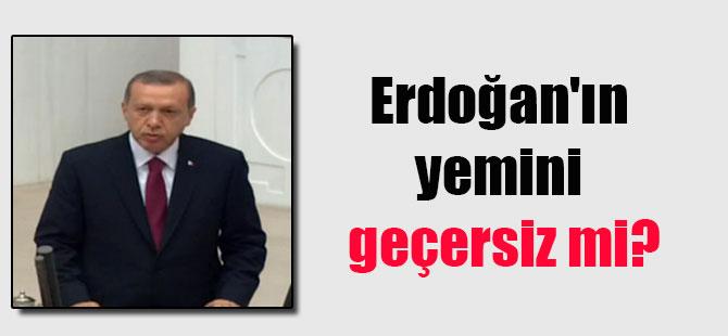 Erdoğan'ın yemini geçersiz mi?