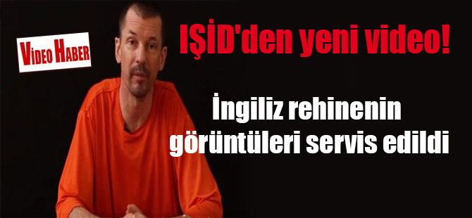 IŞİD'den yeni video! İngiliz rehinenin görüntüleri servis edildi