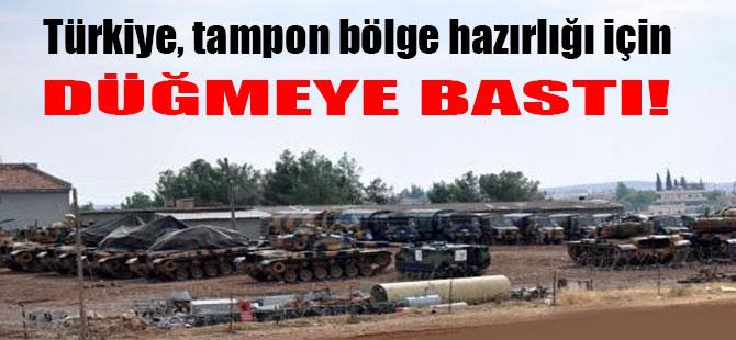 Türkiye tampon bölge hazırlığı için düğmeye bastı!