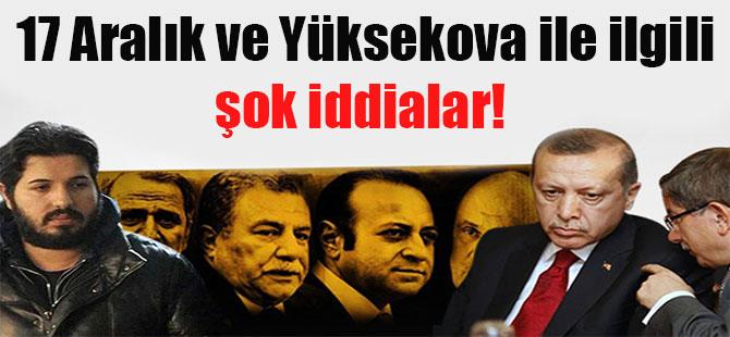 17 Aralık ve Yüksekova ile ilgili şok iddialar!