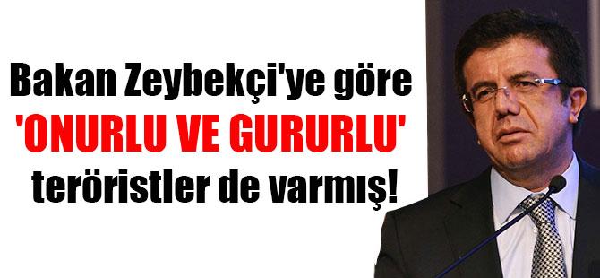 Bakan Zeybekçi'ye göre 'onurlu ve gururlu' teröristler de varmış!