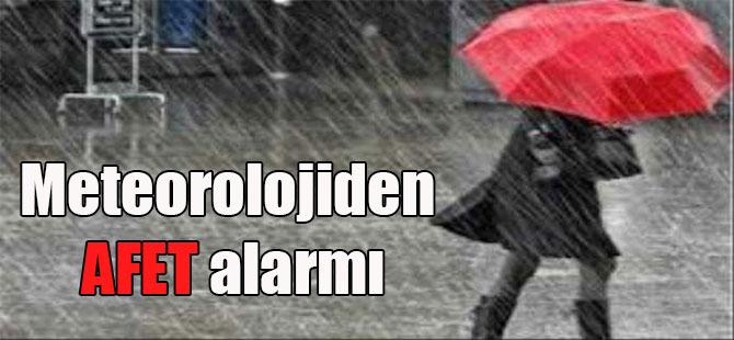 Meteorolojiden AFET alarmı