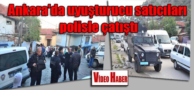 Ankara'da uyuşturucu satıcıları polisle çatıştı
