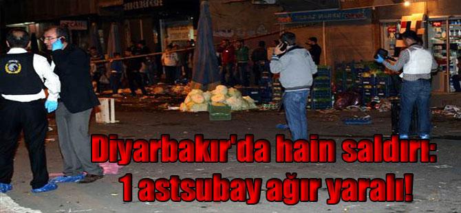 Diyarbakır'da hain saldırı: 1 astsubay ağır yaralı!