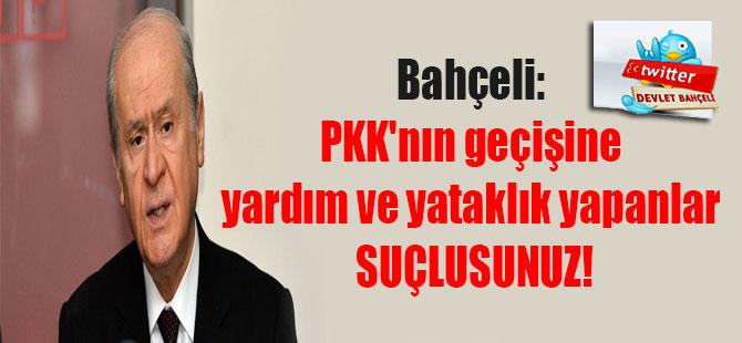 Bahçeli: PKK'nın geçişine yardım ve yataklık yapanlar suçlusunuz!