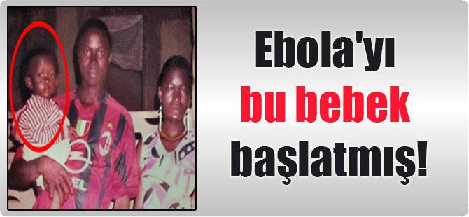 Ebola'yı bu bebek başlatmış!
