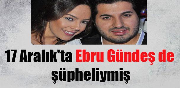 17 Aralık'ta Ebru Gündeş de şüpheliymiş