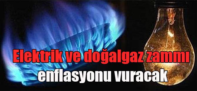 Elektrik ve doğalgaz zammı enflasyonu vuracak